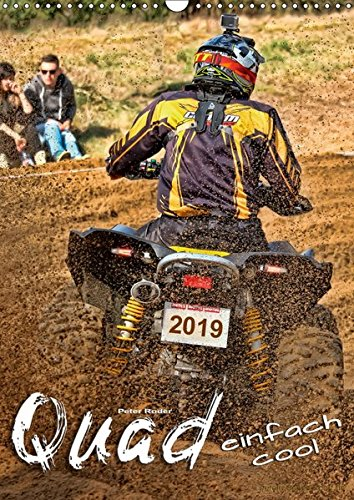 Quad - einfach cool (Wandkalender 2019 DIN A3 hoch): Quadfahren - unbeschreibliches Fahrgefühl mit viel Suchtpotenzial. (Monatskalender, 14 Seiten )