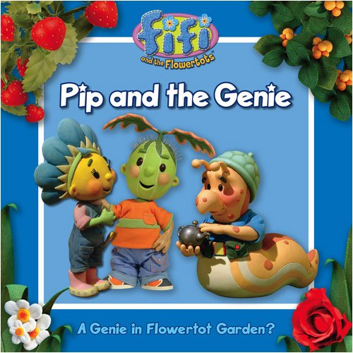 Fifi and the Flowertots – Pip and the Genie: Read-to-Me Storybook
