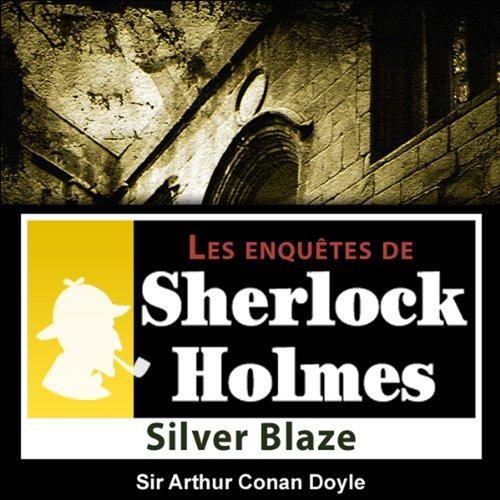 Couverture de Silver Blaze (Les enquêtes de Sherlock Holmes 26)