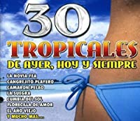 30 Tropicales 1 by 30 Tropicales De Ayer Hoy Y Siempre (2009-09-14)