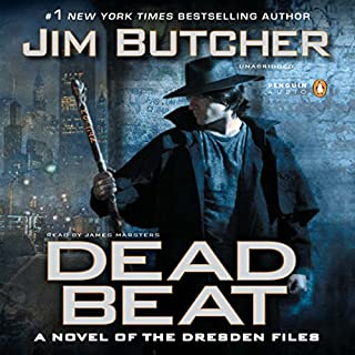 Dead Beat     The Dresden Files, Book 7              Written by:                                                                                                                                 Jim Butcher                               Narrated by:                                                                                                                                 James Marsters                      Length: 15 hrs and 7 mins     107 ratings     Overall 4.9