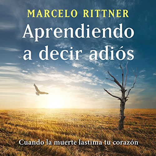 Aprendiendo a decir adiós (edición de aniversario) [Learning to Say Goodbye] audiobook cover art