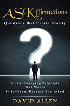 Askffirmations: Questions That Create Reality