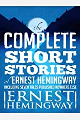 Complete Short Stories of Ernest Hemingway Kindle Edition