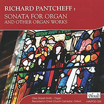 Pantcheff: Sonata for Organ and Other Organ Works (Recorded in Christ Church Cathedral, Oxford)