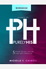 Pathway to Purely His: Workbook Kindle Edition