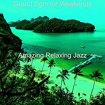 Grand Bgm for Weekends