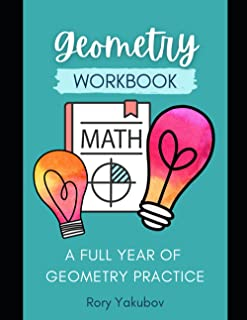 Geometry Workbook - For Teachers, Tutors, and Parents: Perfect for in-class work, tutoring, etc. (HS Math Resources)