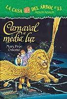 Carnaval a media luz/ Carnival at Candlelight (La Casa Del Arbol / Magic Tree House)