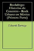Rockdrigo: Historias de Concreto - Rock Urbano en México (Primera Parte)