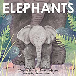 Image: Elephants | Kindle Edition | by Rebecca Heller (Author), Suzie Mason (Illustrator). Publisher: Like a Girl Press (May 9, 2017)