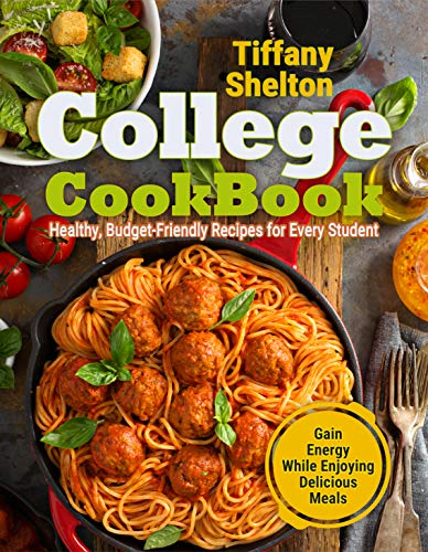 College Cookbook by Tiffany Shelton ebook deal