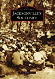 Jacksonville's Southside (Images of America)