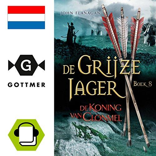 De koning van Clonmel     De Grijze Jager 8              Autor:                                                                                                                                 John Flanagan                               Sprecher:                                                                                                                                 Daphne van Tongeren                      Spieldauer: 11 Std. und 54 Min.     1 Bewertung     Gesamt 2,0