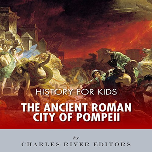 History for Kids: The Ancient Roman City of Pompeii  By  cover art