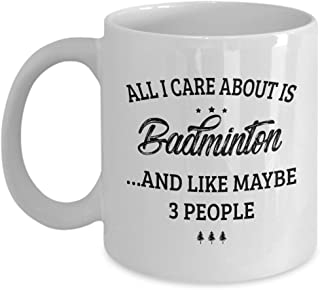 Badminton Mug - I Care And Like Maybe 3 People - Funny Novelty Ceramic Coffee & Tea Cup Cool Gifts for Men or Women with Gift Box