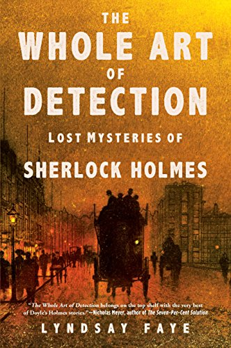 Image of The Whole Art of Detection: Lost Mysteries of Sherlock Holmes