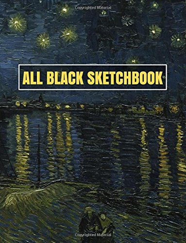All Black Sketchbook: Van Gogh Starry Night 2 (Journal, Diary) 8.5 x 11, 100 Pages