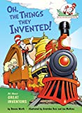 Oh, the Things They Invented!: All About Great Inventors (Cat in the Hat s Learning Library)