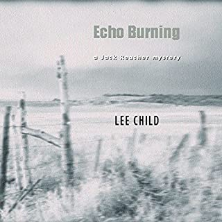 Echo Burning     Jack Reacher, Book 5              By:                                                                                                                                 Lee Child                               Narrated by:                                                                                                                                 Jeff Harding                      Length: 14 hrs and 10 mins     128 ratings     Overall 4.3