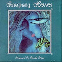 Dressed in Gentle Days by Imaginary Heaven (2007-01-01)