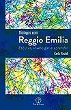 Diálogos com Reggio Emilia: Escutar, investigar e aprender