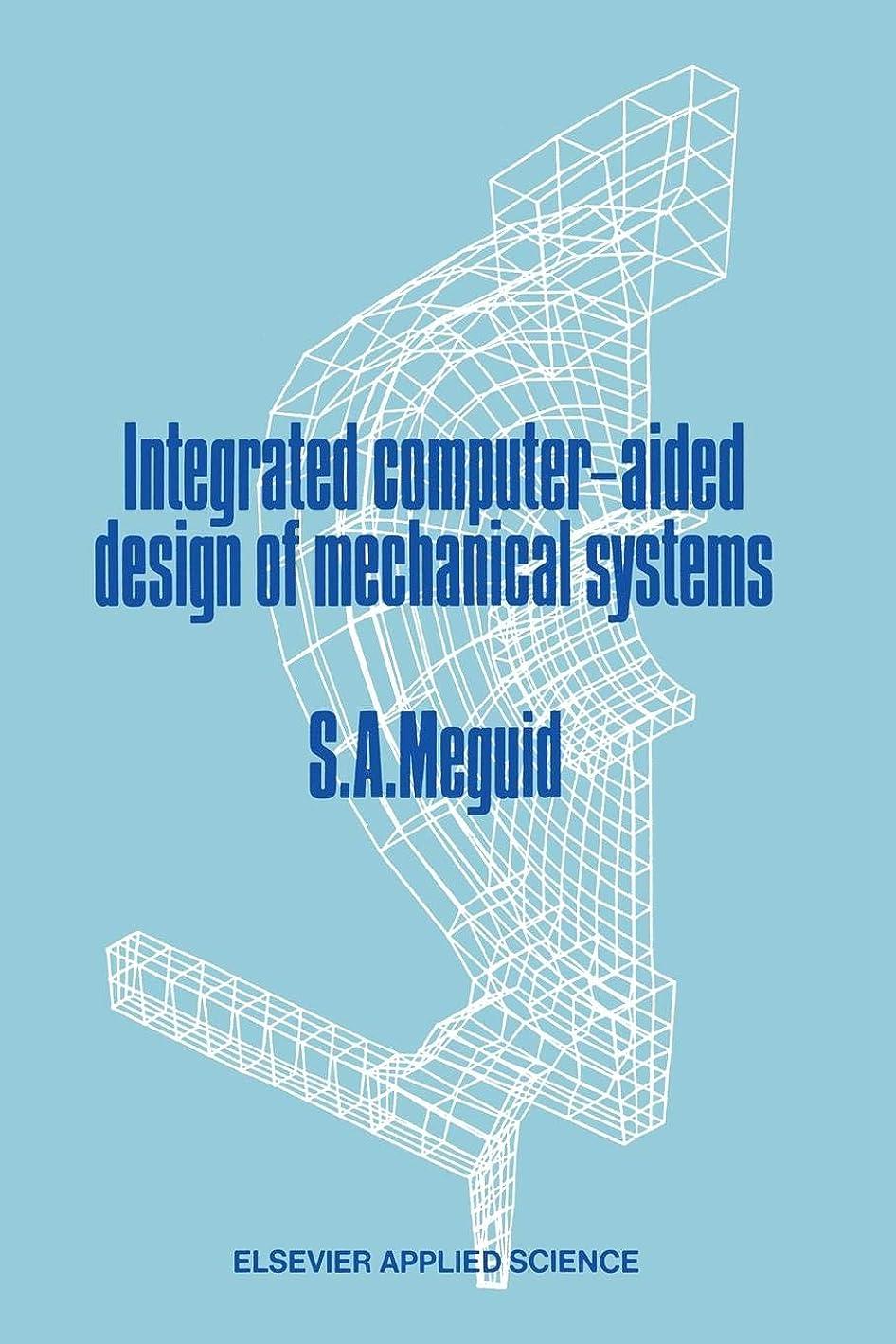 シャイニング海藻欠かせないIntegrated Computer-Aided Design of Mechanical Systems