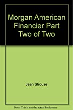 Morgan American Financier Part Two of Two