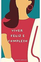 VIVER FELIZ E COMPLETO (AUTO-AJUDA E DESENVOLVIMENTO PESSOAL Livro 13) eBook Kindle