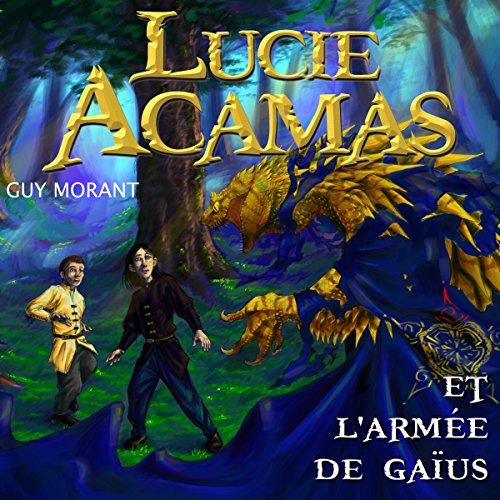 Couverture de Lucie Acamas et l'armée de Gaïus (Lucie Acamas 3)