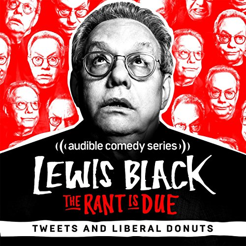 Ep. 25: Tweets and Liberal Donuts (The Rant is Due) audiobook cover art