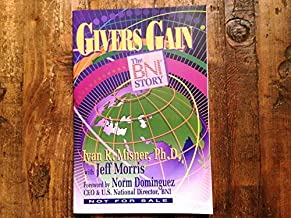 Givers Gain: The BNI Story Paperback 2004