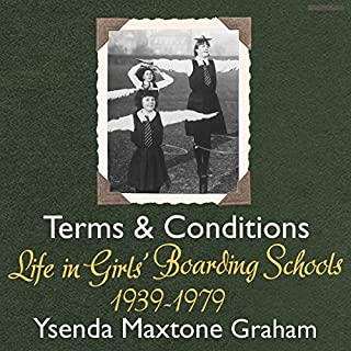 Terms and Conditions     Life in Girls' Boarding Schools, 1939-1979              By:                                                                                                                                 Ysenda Maxtone Graham                               Narrated by:                                                                                                                                 Christine Kavanagh                      Length: 7 hrs and 5 mins     15 ratings     Overall 4.1