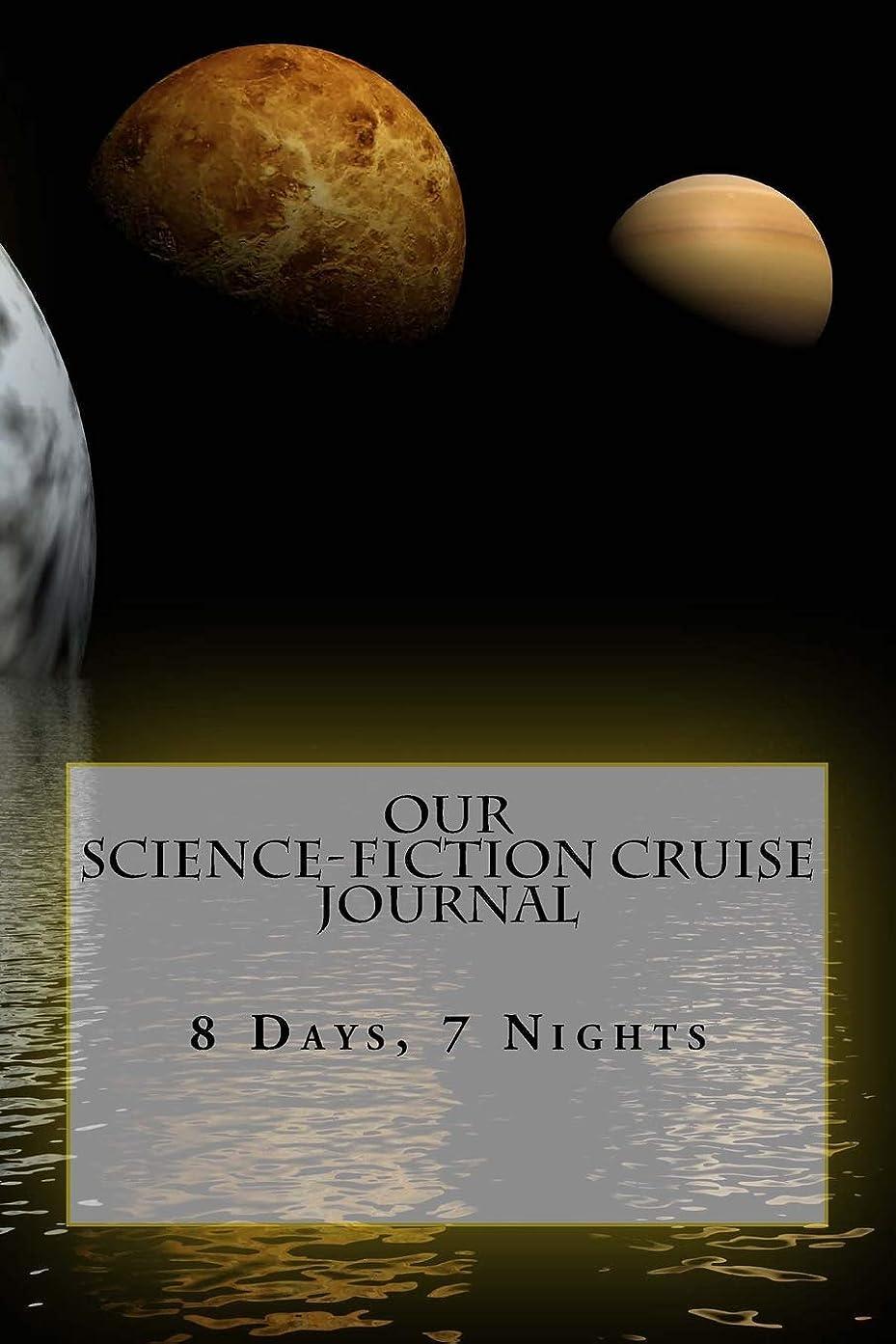始まり聴覚障害者女性Our Science-Fiction Cruise Journal: 8 Days, 7 Nights (Journals For Your Life)