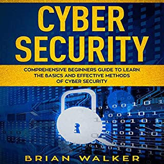 Cyber Security: Comprehensive Beginners Guide to Learn the Basics and Effective Methods of Cyber Security cover art