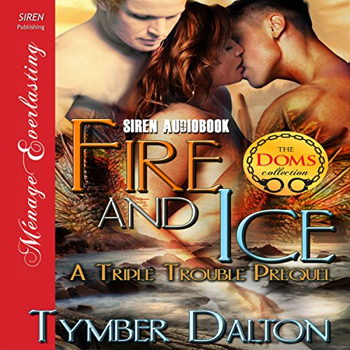 Fire and Ice: A Triple Trouble Prequel audiobook cover art