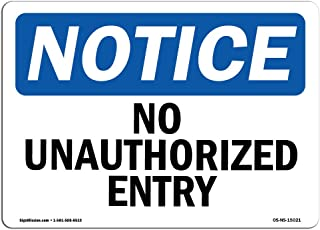OSHA Notice Signs - No Unauthorized Entry Sign   Extremely Durable Made in The USA Signs or Heavy Duty Vinyl Label Decal   Protect Your Construction Site, Warehouse, Shop Area & Business