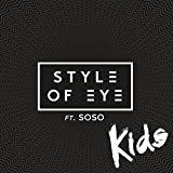 Style Of Eye feat. Soso - Kids  Download