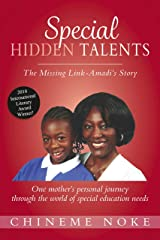 Special Hidden Talents: The Missing Link - Amadi's Story (One mother's personal journey through the world of special education needs) Kindle Edition