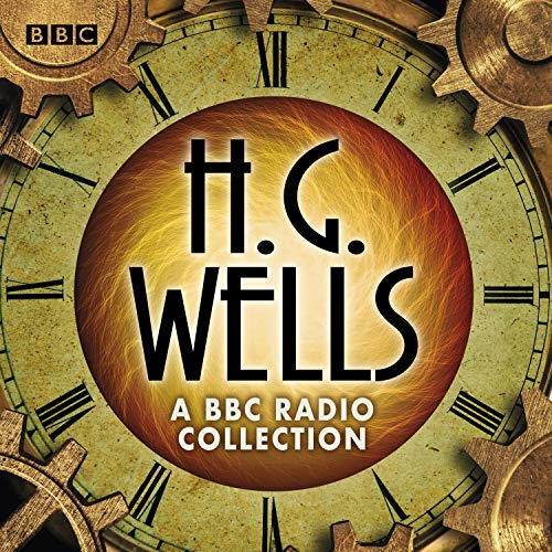 The H G Wells BBC Radio Collection audiobook cover art