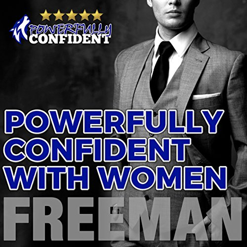 Powerfully Confident with Women audiobook cover art