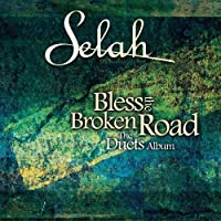 Bless the Broken Road: The Duets Album by Selah (2006-08-08)