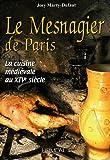 Le Mesnagier de Paris - La cuisine médiévale à la fin du XIVe siècle