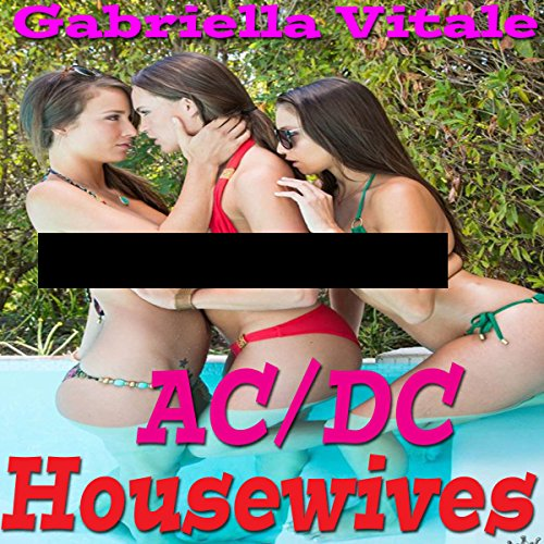 AC/DC Housewives                   De :                                                                                                                                 Gabriella Vitale                               Lu par :                                                                                                                                 Kelly Morgan                      Durée : 3 h et 3 min     Pas de notations     Global 0,0