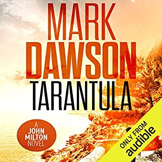 Tarantula     A John Milton Short Story              By:                                                                                                                                 Mark Dawson                               Narrated by:                                                                                                                                 David Thorpe                      Length: 2 hrs and 25 mins     167 ratings     Overall 4.3
