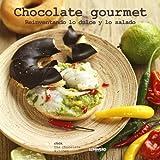 Chocolate gourmet. Reinventando lo dulce y lo salado (Gastronomia)