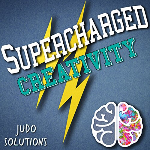 Supercharged Creativity: Unleashing Your Inner Creative! audiobook cover art