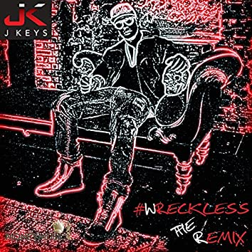 Wreckless (The Remix)