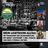 Mein Lightroom Alltag - Edition ProfiFoto: Ein Praxisguide zur Bildbearbeitung mit Adobe Lightroom 3 inkl. Presets und Video-Tutorials auf DVD - Patrick Ludolph