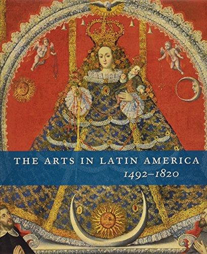 The Arts in Latin America, 1492-1820 (Philadelphia Museum of Art)